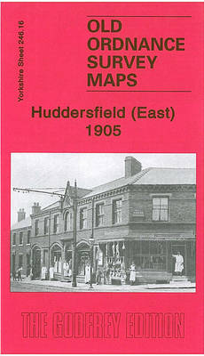 Huddersfield (East) 1905: Yorkshire Sheet 246.16 - Old Ordnance Survey Maps of Yorkshire (Sheet map, folded)