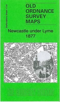 Newcastle Under Lyme 1877: Staffordshire Sheet 17.04 - Old Ordnance Survey Maps of Staffordshire (Sheet map, folded)