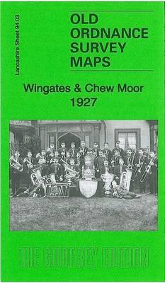 Wingates & Chew Moor 1927: Lancashire Sheet 94.03 - Old Ordnance Survey Maps of Lancashire (Sheet map, folded)