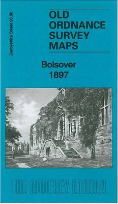 Bolsover 1897: Derbyshire Sheet 26.06 - Old Ordnance Survey Maps of  Derbyshire (Sheet map, folded)