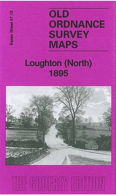 Loughton (North) 1895: Essex Sheet 57.12 - Old Ordnance Survey Maps of  Essex (Sheet map, folded)