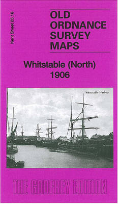 Whitstable (North) 1906: Kent Sheet 23.10 - Old Ordnance Survey Maps of Kent (Sheet map, folded)
