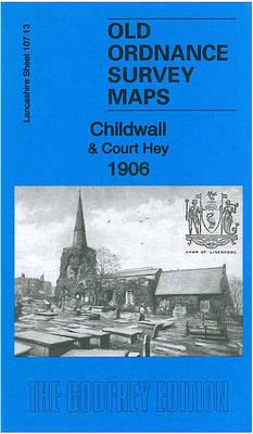 Childwall & Court Hey 1906: Lancashire Sheet 107.13 - Old Ordnance Survey Maps of Lancashire (Sheet map, folded)