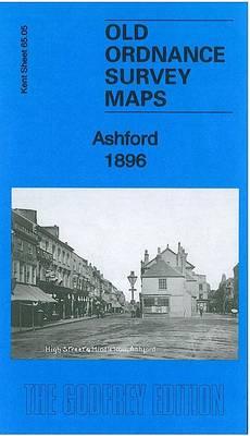 Ashford 1896: Kent Sheet 65.05 - Old Ordnance Survey Maps of Kent (Sheet map, folded)