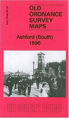 Ashford (South) 1896: Kent Sheet 65.09 - Old Ordnance Survey Maps of Kent (Sheet map, folded)