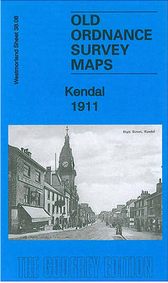 Kendal 1911: Westmorland Sheet 38.08 - Old Ordnance Survey Maps of Westmorland (Sheet map, folded)