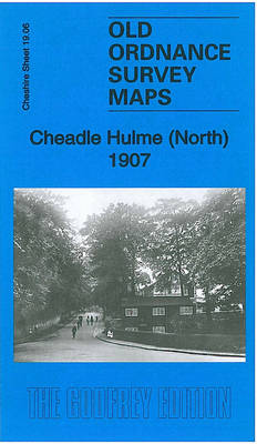 Cheadle Hulme (North) 1907: Cheshire Sheet 19.06 - Old Ordnance Survey Maps of Cheshire (Sheet map, folded)