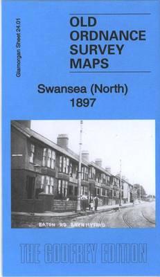 Swansea (North) 1897: Glamorgan Sheet 24.01 - Old Ordnance Survey Maps of Glamorgan (Sheet map, folded)