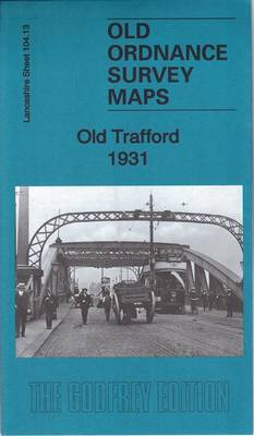 Old Trafford 1931: Lancashire Sheet 104.13C - Old Ordnance Survey Maps of Lancashire (Sheet map, folded)