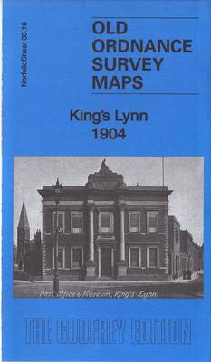 King's Lynn 1904: Norfolk Sheet 33.10 - Old Ordnance Survey Maps of Norfolk (Sheet map, folded)