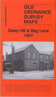 Daisy Hill & Bag Lane 1907: Lancashire Sheet 94.11 - Old Ordnance Survey Maps of Lancashire (Sheet map, folded)