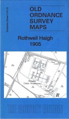 Rothwell Haigh 1905: Yorkshire Sheet 218.15 - Old Ordnance Survey Maps of Yorkshire (Sheet map, folded)