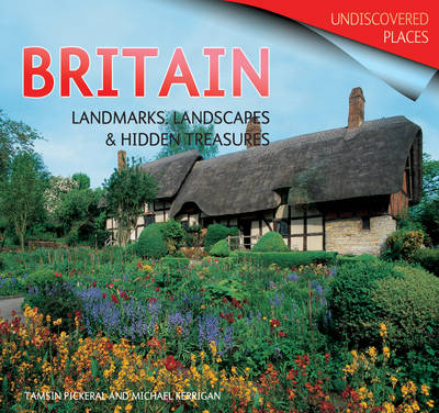 Britain: Landmarks, Landscapes and Hidden Treasures - Undiscovered Places (Paperback)