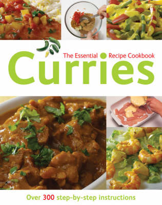 Curries: Over 300 Step-by-step Instructions - The Essential Recipe Cookbook Series (Paperback)