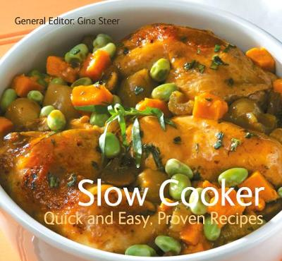 Slow Cooker: Quick & Easy, Proven Recipes - Quick & Easy, Proven Recipes (Paperback)