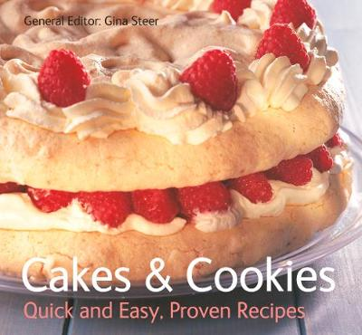 Cakes & Cookies: Quick & Easy, Proven Recipes - Quick & Easy, Proven Recipes (Paperback)