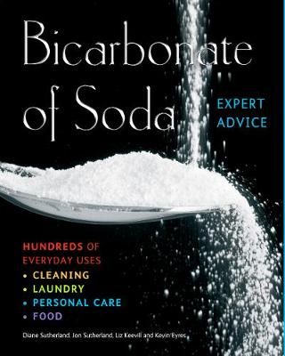 Bicarbonate of Soda: Hundreds of Everyday Uses - Complete Practical Handbook (Paperback)