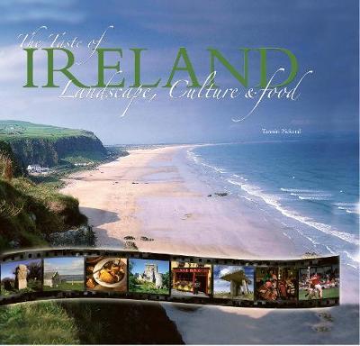 The Taste of Ireland: Landscape, Culture and Food - Taste of Series (Hardback)