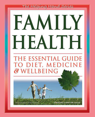 Family Health: The Essential Guide to Diet, Medicine and Wellbeing - The Helping Hand Series (Paperback)