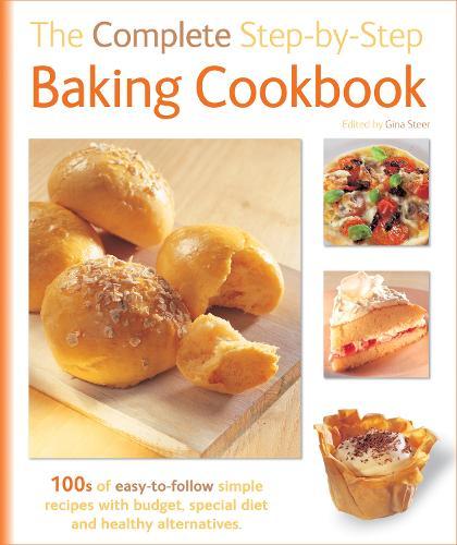 The Complete Step-By-Step Baking Cookbook (Hardback)