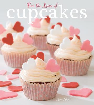 For The Love of Cupcakes - For the Love of... (Hardback)