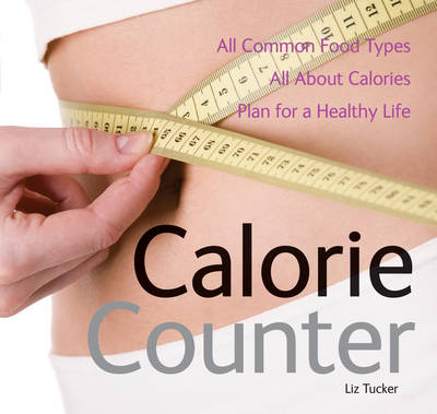 Calorie Counter: All Common Food Types. All About Calories. Plan for a Healthy Life. (Paperback)