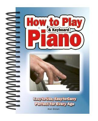 How To Play Piano & Keyboard: Easy-to-Use, Easy-to-Carry