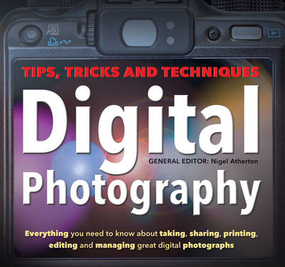 Digital Photography: Tips, Tricks and Techniques (Paperback)