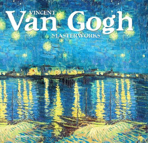 Van Gogh: A Life in Letters & Art - Masterworks (Hardback)