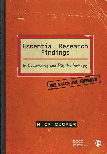 Essential Research Findings in Counselling and Psychotherapy: The Facts are Friendly (Paperback)