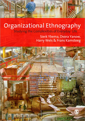 Organizational Ethnography: Studying the Complexity of Everyday Life (Paperback)