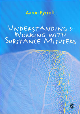 Understanding and Working with Substance Misusers (Paperback)