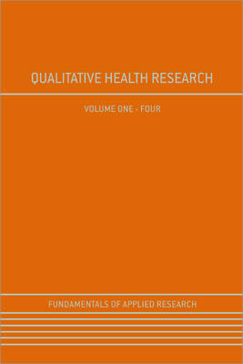 Qualitative Health Research - Fundamentals of Applied Research (Hardback)