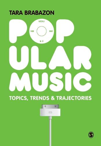 Popular Music: Topics, Trends & Trajectories (Paperback)
