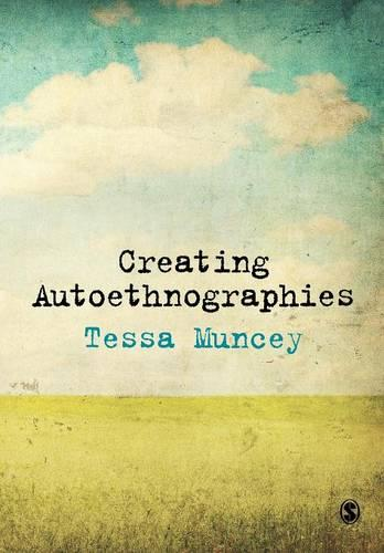 Creating Autoethnographies (Paperback)