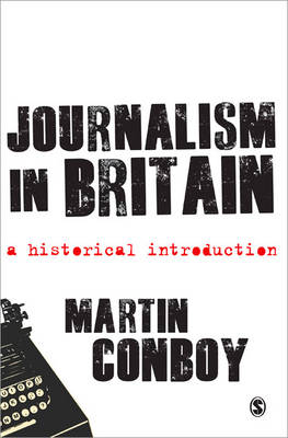 Journalism in Britain: A Historical Introduction (Paperback)