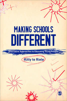 Making Schools Different: Alternative Approaches to Educating Young People (Paperback)