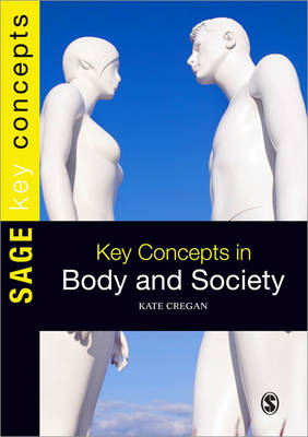 Key Concepts in Body and Society - Sage Key Concepts Series (Paperback)