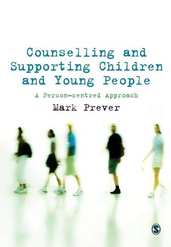 Counselling and Supporting Children and Young People: A Person-centred Approach (Paperback)