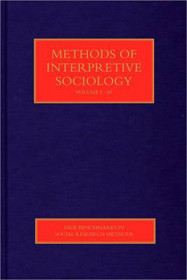 Methods of Interpretive Sociology - Sage Benchmarks in Social Research Methods (Hardback)