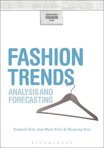 Fashion Trends: Analysis and Forecasting - Understanding Fashion (Paperback)
