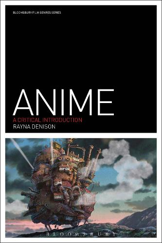 Anime: A Critical Introduction - Film Genres (Hardback)