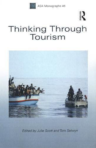 Thinking Through Tourism - Association of Social Anthropologists Monographs (Hardback)