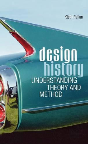 Design History: Understanding Theory and Method (Hardback)