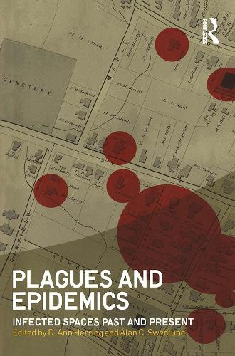 Plagues and Epidemics: Infected Spaces Past and Present - Wenner-Gren International Symposium (Paperback)