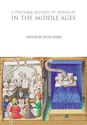 A Cultural History of Sexuality in the Middle Ages - The Cultural Histories Series (Hardback)