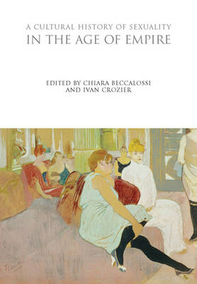 A Cultural History of Sexuality in the Age of Empire - The Cultural Histories Series (Hardback)