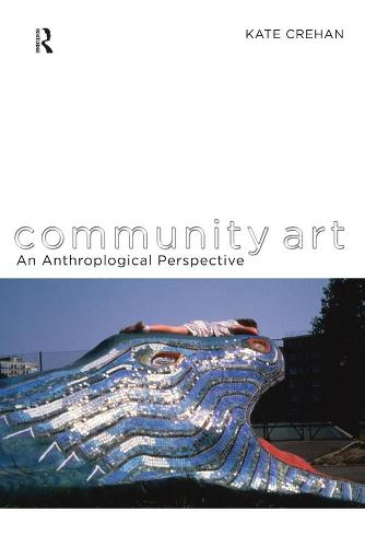 Community Art: An Anthropological Perspective (Paperback)