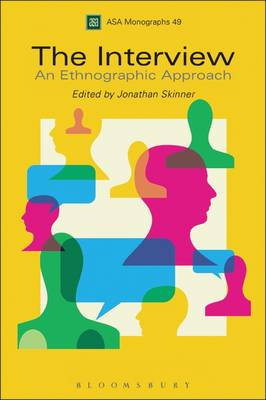 The Interview: An Ethnographic Approach - Association of Social Anthropologists Monographs v.49 (Hardback)