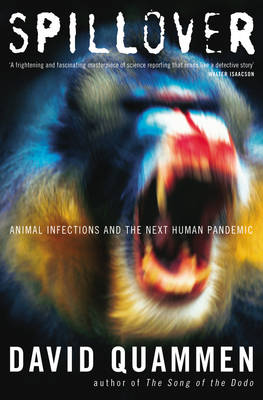 Spillover: Animal Infections and the Next Human Pandemic (Hardback)
